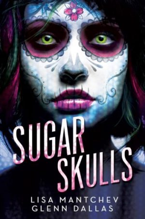 Sugar Skulls By Lisa Hantchey And Glenn Dallas