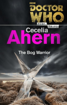 Doctor WHo: The Bog Warrior By Ceclia Ahern