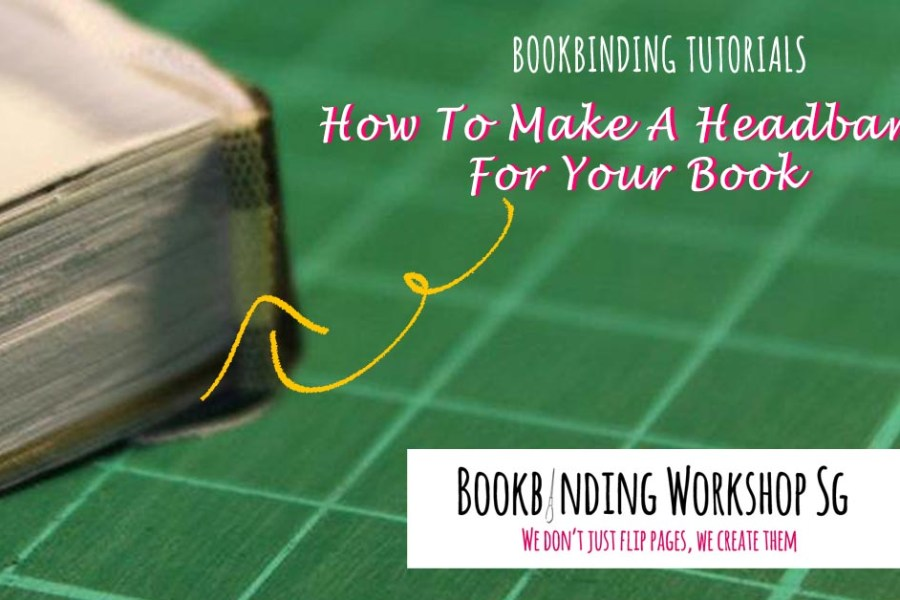 [Tutorial] How To Make A Headband in Bookbinding