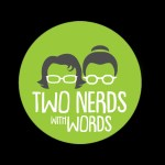 Two Nerds With Words