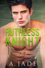 Ruthless Knight by A Jade