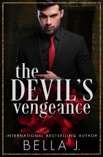The Devil's Vengeance by Bella J