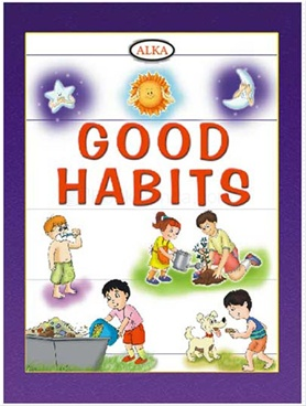 Good Habits Alka Publications Bookganga Com