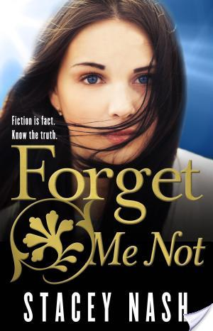 $25 Giveaway Interview FORGET ME NOT – REMEBER ME by STACEY NASH @staceynash