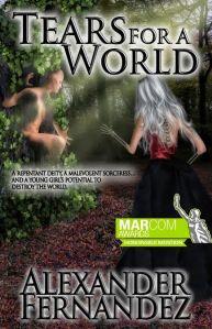 $50 Book Blast TEAR FOR A WORLD by ALEXANDER FERNANDEZ @AuthorAF (12.31)