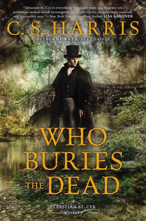 New Release Spotlight WHO BURIES THE DEAD by C S HARRIS @csharris2 @BerkleyNAL