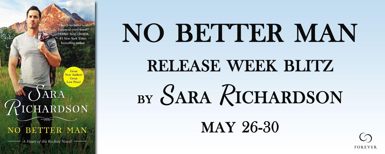 #Giveaway Excerpt NO BETTER MAN by SARA RICHARDSON @SaraR_Books @ForeverRomance
