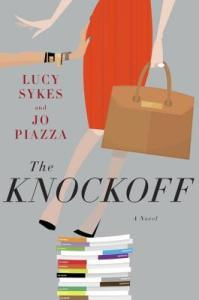 #Giveaway Review THE KNOCKOFF by Lucy Sykes & Jo Piazza @lucy_sykes @jopiazza @doubledaypub