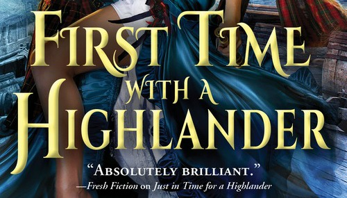 #Giveaway Exclusive Excerpt FIRST TIME WITH A HIGHLANDER by Gwyn Cready @GwynCready @SourcebooksCasa