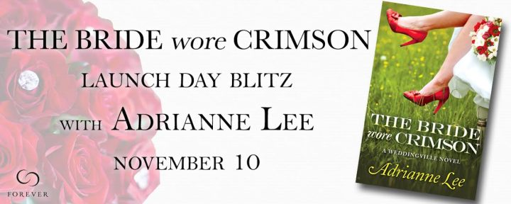 Release Day Blitz THE BRIDE WORE CRIMSON by Adrianne Lee @akaAdrianneLee @ForeverRomance