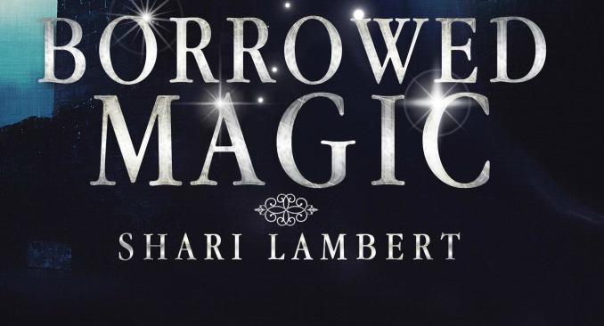 $50 #Giveaway BORROWED MAGIC by Shari Lambert @shari_lambert  2.23