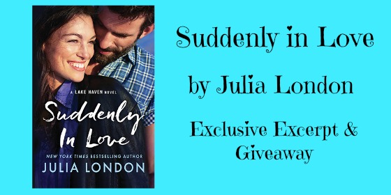#Giveaway Exclusive Excerpt SUDDENLY IN LOVE by Julia London @JuliaFLondon 4.16