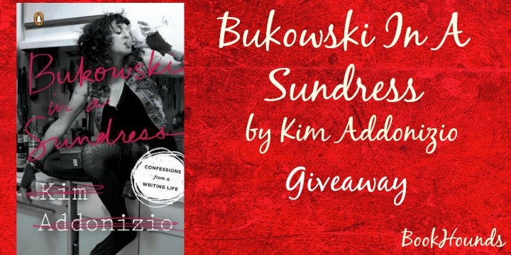 #Giveaway Interview BUKOWSKI IN A SUNDRESS by Kim Addonizio @kim_addonizio @PenguinBooks
