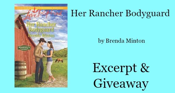 #Giveaway Excerpt Her Rancher Bodyguard by Brenda Minton @brendaminton @LoveInspiredBks 6.24