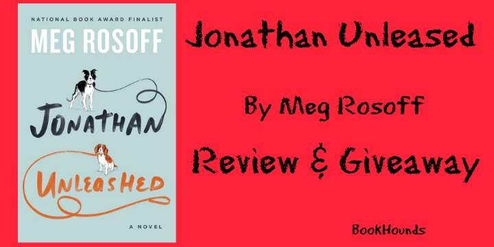 #Giveaway Review JONATHAN UNLEASHED by Meg Rosoff @MegRosoff @VikingBooks