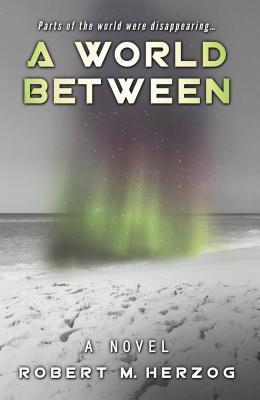#Giveaway Interview A WORLD BETWEEN by Robert Herzog 12.8