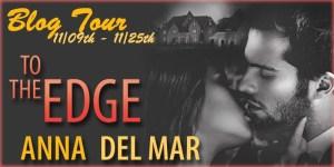 $50 #Giveaway Guest Post To The Edge by Anna del Mar @anna_del_mar @CarinaPress @kismetbt 11.30