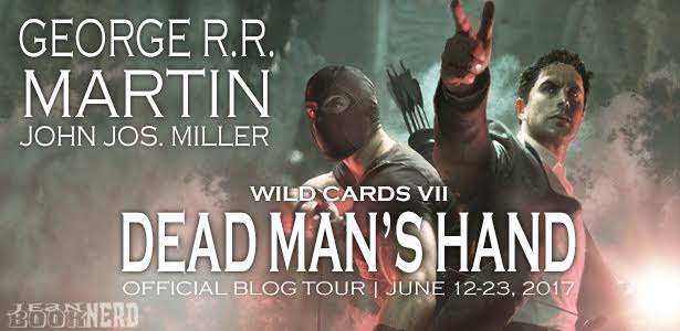 #Giveaway Excerpt WILD CARDS VII: DEAD MAN'S HAND by George R.R. Martin and John Jos. Miller @GRRMspeaking @TorBooks