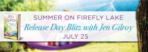 #Giveaway Excerpt SUMMER ON FIREFLY LAKE by Jen Gilroy @JenGilroy1 @ForeverRomance 8.3