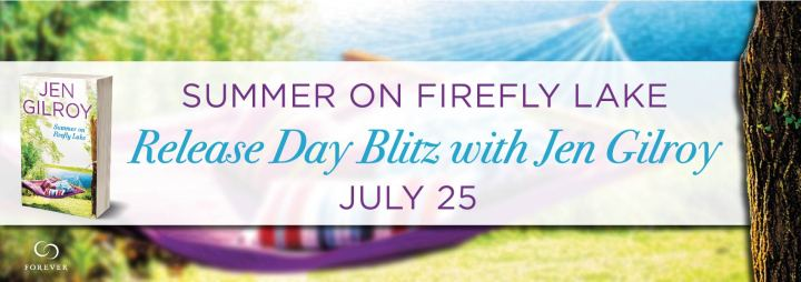 #Giveaway Excerpt SUMMER ON FIREFLY LAKE by Jen Gilroy @JenGilroy1 @ForeverRomance 8.3