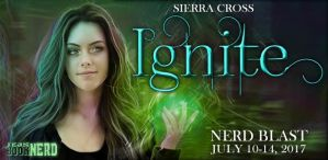$25 #Giveaway IGNITE by Sierra Cross @EnigmaticBooks #NerdBlast 7.23