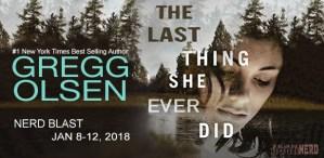 $20 #Giveaway THE LAST THING SHE EVER DID by Gregg Olsen NERD BLAST @Gregg_Olsen Ends 2.2