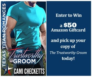 $50 #Giveaway The Trustworthy Groom by Cami Checketts Ends 1.29