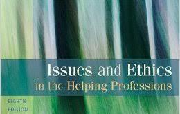 Issues and Ethics in the Helping Professions 9th Edition Review