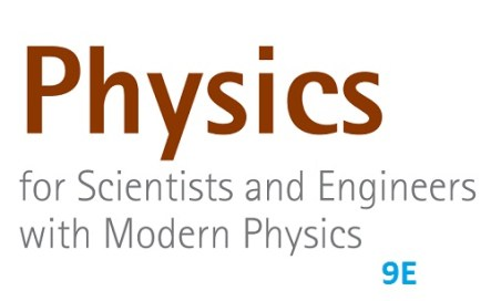 Physics for Scientists and Engineers 9th edition with modern physics.