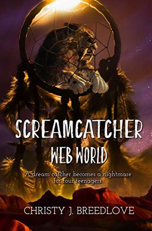 Screamcatcher, Christy J Breedlove
