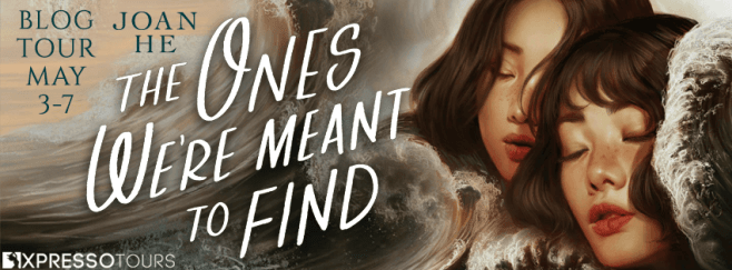 Book Review ● The Ones We're Meant to Find by Joan He [Blog Tour]+ A Giveaway!!