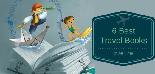 6 Best Travel Books of All Time You Must Read