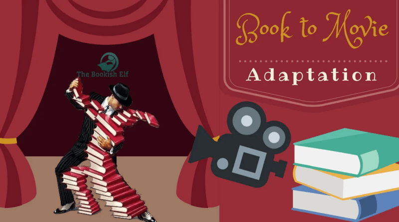 Book to movie   The Bookish Elf