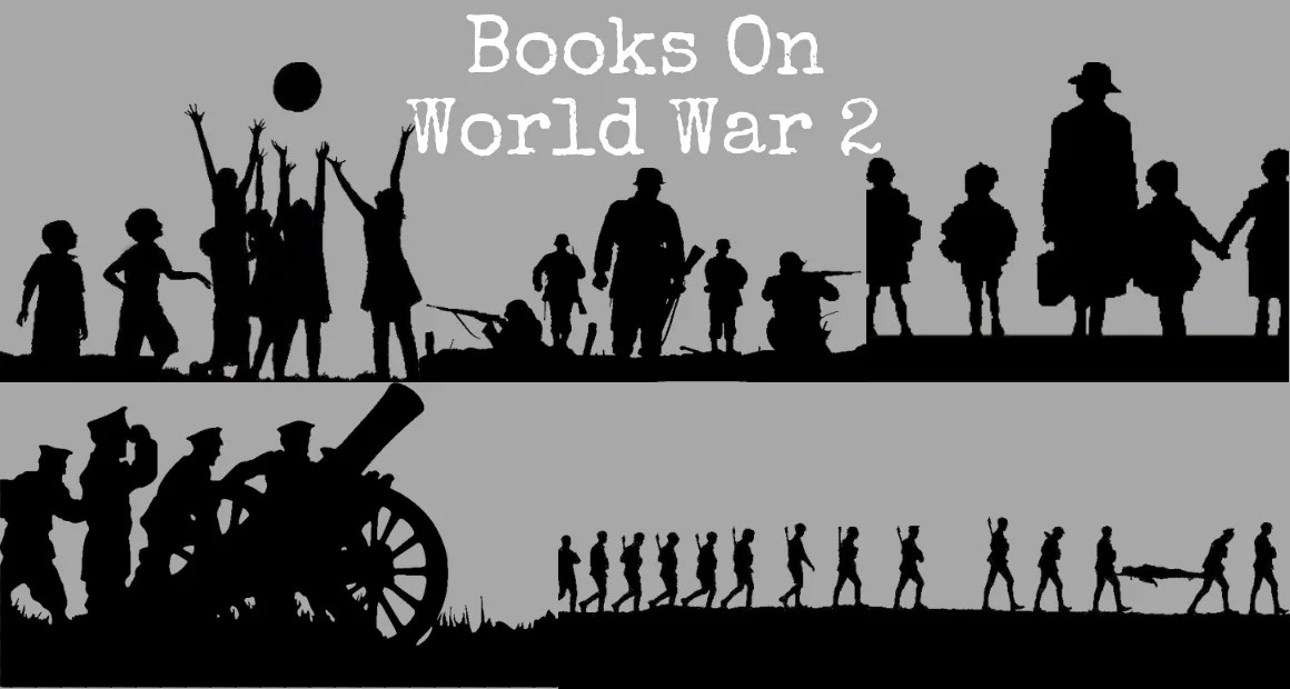 15 Best Books On World War 2 You Will Love To Read