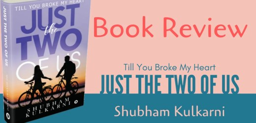 Book Review: Just The Two Of Us by Shubham Kulkarni