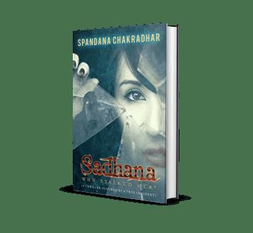 Sadhana Who Stalked her? by Spandana Chakradhar