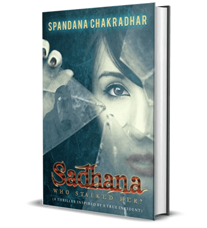 Sadhana Who Stalked Her by Spandana Chakradhar