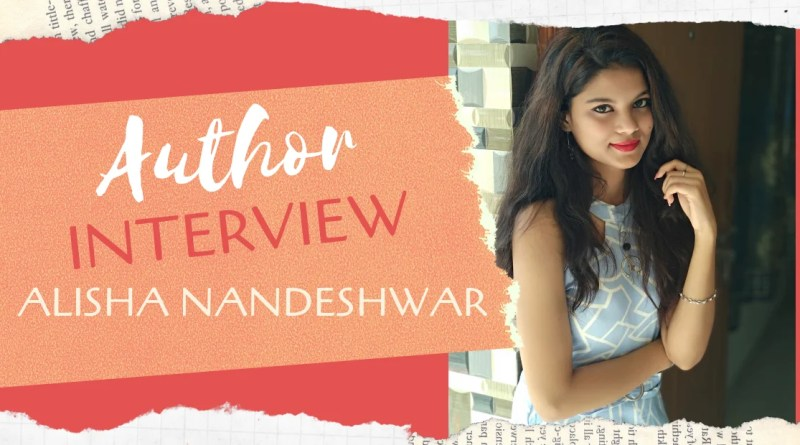Author Interview - Alisha Nandeshwar | The Author of No More No Less