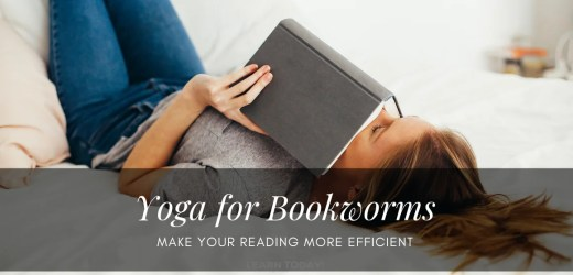 Yoga for Bookworms | Make Your Reading More Efficient