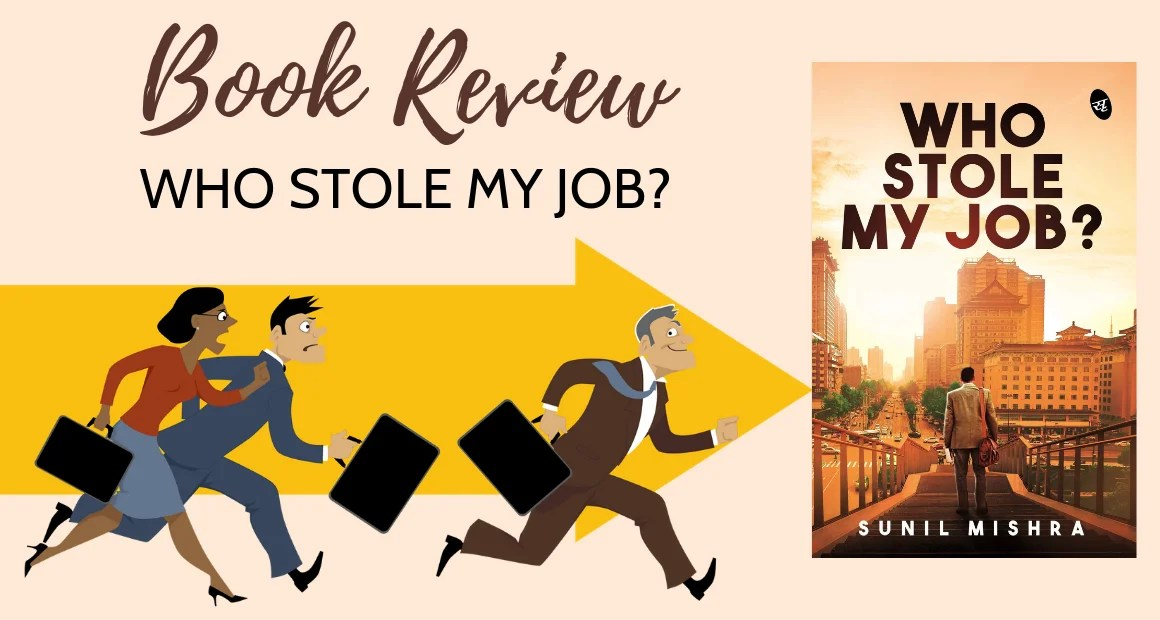Book Review: Who Stole My Job? By Sunil Mishra