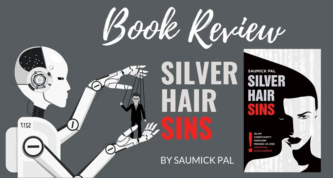 Book Review: Silver Hair Sins by Saumick Pal