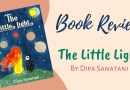 Book Review - The Little Light by Dipa Sanatani