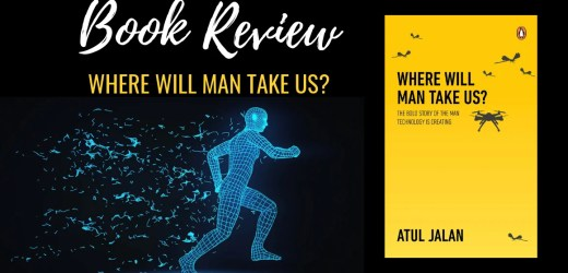 Book Review: Where Will Man Take Us? by Atul Jalan