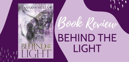 Book Review: Behind The Light by Aahana Mulla