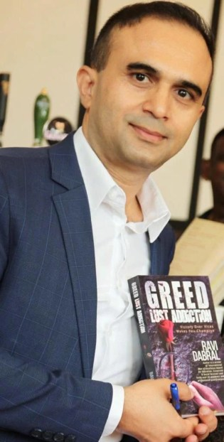 Author Interview: Ravi Dabral | The Author of Greed Lust Addiction