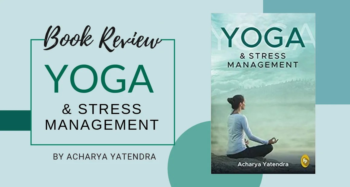 Book Review: Yoga and Stress Management by Acharya Yatendra