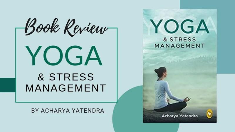 Book Review: Yoga and Stress Management by Acharya Yatendra