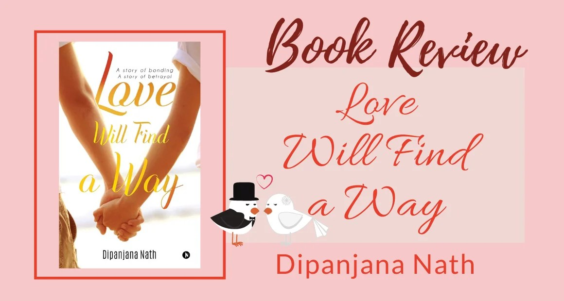 Book Review: Love Will Find a Way by Dipanjana Nath
