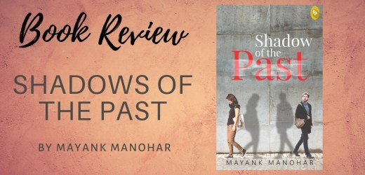 Book Review: Shadow of the Past by Mayank Manohar
