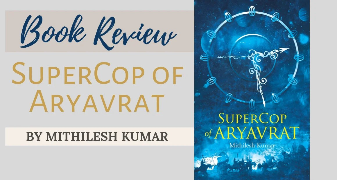 Book Review: Supercop of Aryavrat by Mithilesh Kumar
